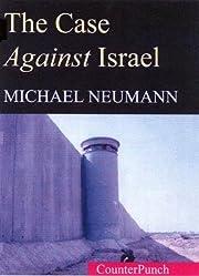 The Case Against Israel por Michael Neumann