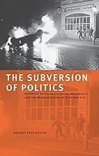 The Subversion of Politics: European…
