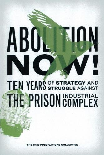 Image for Abolition Now!: Ten Years of Strategy and Struggle Against the Prison Industrial Complex