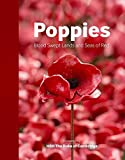 Poppies : blood swept lands and seas of red / artist, Paul Cummins ; designer, Tom Piper ; foreword by HRH The Duke of Cambridge