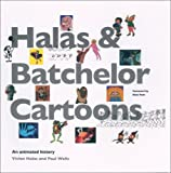 Halas and Batchelor cartoons : an animated history / Vivien Halas and Paul Wells ; foreword by Nick Park