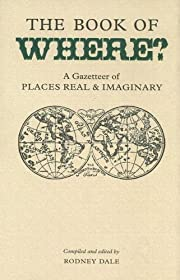 The Book of Where?: A Gazetteer of Places…