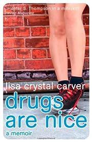 Drugs Are Nice: A Post-Punk Memoir de Lisa…