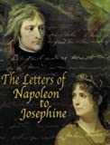 The letters of Napoleon to Josephine / preface by Diana Reid Haig