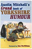 Austin Mitchell's grand book of Yorkshire humour / compiled by Austin Mitchell