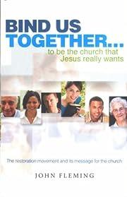 Bind Us Together by John Fleming