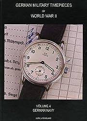 WW2 German Military Timepieces. V. 4. German…