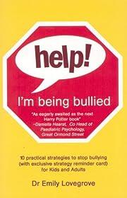 Help! I'm Being Bullied – tekijä: Emily…