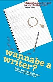 Wannabe a Writer? – tekijä: Jane…