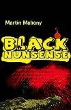 Black Nunsense, Mahony, Martin