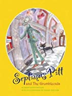 Septimus Pitt and the Grumbleoids by Brian…