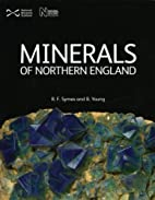 Minerals of Northern England by R. F. Syme
