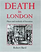 Death in London: Places of Execution, Then…