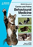 BSAVA manual of canine and feline behavioural medicine / editors, Debra F. Horwitz and Daniel S. Mills