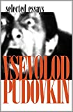 Vsevolod Pudovkin : selected essays / edited by Richard Taylor ; translated by Richard Taylor and Evgeni Filippov