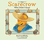 The Scarecrow Who Didn't Scare by Neil…