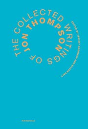 The Collected Writings of Jon Thompson af…
