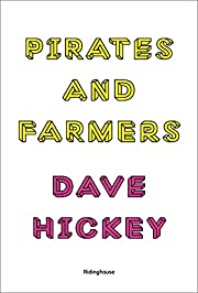 Dave Hickey: Pirates and Farmers: Essays on…