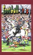 Football Crazy by Terry Ravenscroft