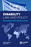 Disability law and policy : an analysis of the UN convention / edited by Charles O'Mahony and Gerard Quinn