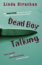 Dead Boy Talking by Linda Strachan