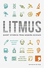Litmus: Short Stories from Modern Science by…