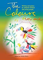 The Colours in Me: Writing and Poetry by…