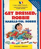 Get Dressed Robbie: Habille-toi, Robbie (I…