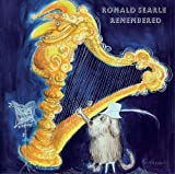 Ronald Searle remembered, 1920-2011 : England's greatest cartoonist / [researched and written by David Wootton ; additional research by Catherine Andrews ; edited by Catherine Andrews and David Wootton]
