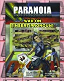 Paranoia : war on (insert noun here) / Gareth Hanrahan, writer ; Charlotte Law, editing