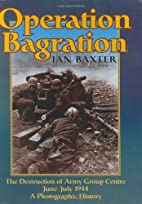 OPERATION BAGRATION: The Destruction of Army…