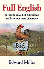 Full English: Or, How to Run a Rural Bed &…