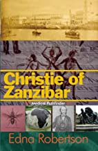 Christie of Zanzibar: Medical Pathfinder by…