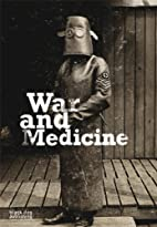War and Medicine by Wellcome Trust