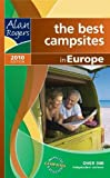 Alan Rogers - Europe 2010 2010: The Best Campsites in Europe (Alan Rogers Guides)