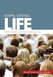 Gospel-Centred Life por Steve Timmis