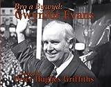 Bro a bywyd : Gwynfor Evans / golygydd : Peter Hughes Griffiths