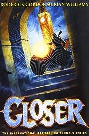Closer (Tunnels) por Roderick Gordon
