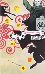 Two Underdogs and a Cat de Slavenka Drakulic