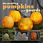 Decorating Pumpkins and Gourds: 20 Fun and…