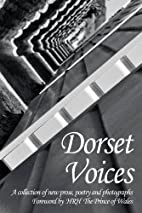 Dorset Voices: A Collection of New Prose,…