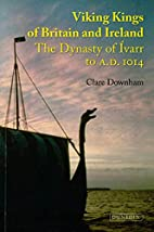 Viking Kings of Britain and Ireland: The…