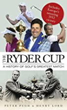 The Ryder Cup: A History of Golf's Greatest…