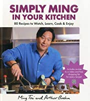 Simply Ming in Your Kitchen: 80 Recipes to…