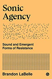 Sonic Agency: Sound and Emergent Forms of…