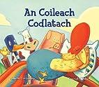 An coileach codlatach by Nuala Nic Con…