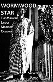 Wormwood Star: The Magickal Life of Marjorie…
