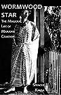 Wormwood Star: The Magickal Life of Marjorie Cameron - Spencer Kansa
