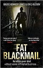 Fat Blackmail by Bruce Kennedy Jones