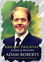 Sibilant Fricative by Adam Roberts